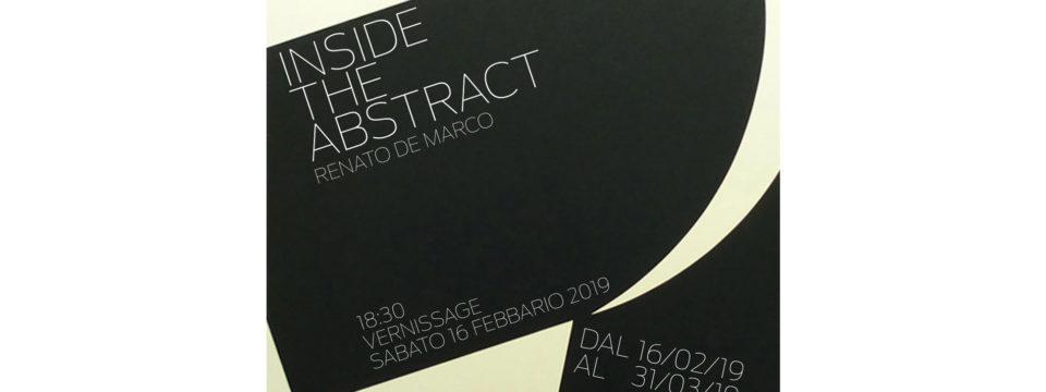 INSIDE THE ABSTRACT  di  Renato  De Marco  sabato 16 febbraio 2019 ore 18.30